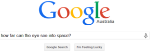 Google - How far can the eye see into space